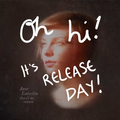 TheresNoReason_ItsReleaseDay